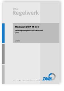 Merkblatt: Merkblatt DWA-M 210, Juli 2009. Belebungsanlagen mit Aufstaubetrieb (SBR)