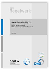 Merkblatt: Merkblatt DWA-M 522, Mai 2015. Kleine Talsperren und kleine Hochwasserrückhaltebecken