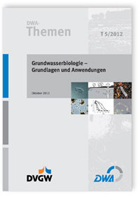 Buch: DWA-Themen T 5/2012, Oktober 2012. Grundwasserbiologie - Grundlagen und Anwendungen