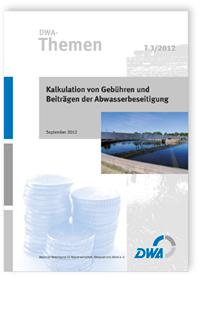 Buch: DWA-Themen T 3/2012, September 2012. Kalkulation von Gebühren und Beiträgen der Abwasserbeseitigung