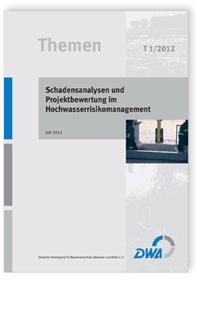 Buch: DWA-Themen T 1/2012, Juli 2012. Schadensanalysen und Projektbewertung im Hochwasserrisikomanagement