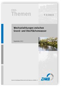 Buch: DWA-Themen T 2/2013, September 2013. Wechselwirkungen zwischen Grund- und Oberflächenwasser