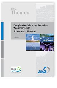 Buch: DWA-Themen, April 2010. Energiepotenziale in der deutschen Wasserwirtschaft - Schwerpunkt Abwasser