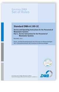 Merkblatt: Standard DWA-A 199-1E, November 2011. Service and operating instructions for the personnel of wastewater systems. Part 1: Service instructions for the personnel of wastewater systems