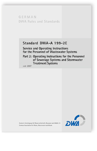 Merkblatt: Standard DWA-A 199-2E, July 2007. Service and operating instructions for the personnel of wastewater systems. Part 2: Operating instructions for the personnel of sewerage systems and stormwater treatment systems