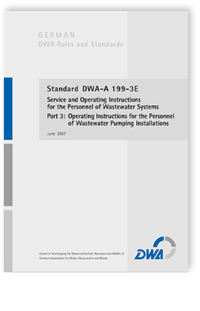 Merkblatt: Standard DWA-A 199-3E, June 2007. Service and operating instructions for the personnel of wastewater systems. Part 3: Operating instructions for the personnel of wastewater pumping installations