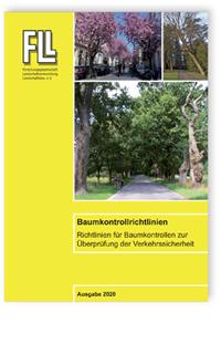 Merkblatt: Baumkontrollrichtlinien - Richtlinien für Baumkontrollen zur Überprüfung der Verkehrssicherheit
