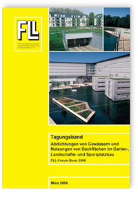 Merkblatt: Tagungsband. Abdichtungen von Gewässern und Nutzungen von Dachflächen im Garten-, Landschafts- und Sportplatzbau