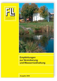 Merkblatt: Empfehlungen zur Versickerung und Wasserrückhaltung. Ausgabe 2005