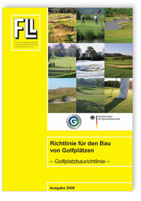 Merkblatt: Richtlinie für den Bau von Golfplätzen. Golfplatzbaurichtlinie. 4. Ausgabe 2008