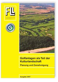 Merkblatt: Fachbericht Golfanlagen als Teil der Kulturlandschaft. Planung und Genehmigung