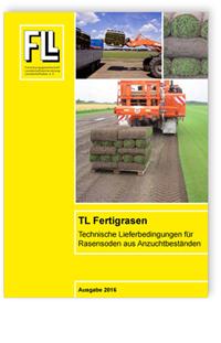 Merkblatt: TL Fertigrasen. Technische Lieferbedingungen für Rasensoden aus Anzuchtbeständen. Ausgabe März 2016