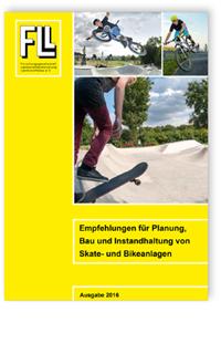 Merkblatt: Empfehlungen für Planung, Bau und Instandhaltung von Skate- und Bikeanlagen. Ausgabe 2016