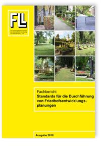 Merkblatt: Fachbericht Standards für die Durchführung von Friedhofsentwicklungsplanungen. Ausgabe 2018