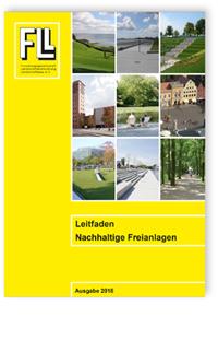 Merkblatt: Leitfaden Nachhaltige Freianlagen. Ausgabe 2018