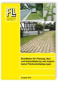 Merkblatt: Richtlinien für Planung, Bau und Instandhaltung von begrünbaren Flächenbefestigungen. Ausgabe 2018