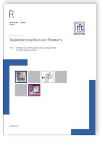 Merkblatt: ift-Richtlinie MO-02/1, Juni 2015. Baukörperanschluss von Fenstern. Teil 2: Verfahren zur Ermittlung der Gebrauchstauglichkeit von Befestigungssystemen