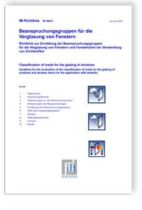 Merkblatt: ift-Richtlinie VE-06/01 - Beanspruchungsgruppen für die Verglasung von Fenstern. Richtlinie zur Ermittlung der Beanspruchungsgruppen für die Verglasung von Fenstern und Fenstertüren bei Verwendung von Dichtstoffen