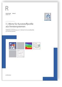 Merkblatt: ift-Richtlinie WA-02/4, Oktober 2015. Uf-Werte für Kunststoffprofile aus Fenstersystemen. Verfahren zur Ermittlung von Uf-Werten für Kunststoffprofile aus Fenstersystemen