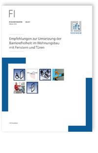 Merkblatt: ift-Fachinformation BA-02/1, Oktober 2018. Empfehlungen zur Umsetzung der Barrierefreiheit im Wohnungsbau mit Fenstern und Türen