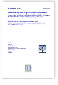Merkblatt: ift-Richtlinie SC-01/2 - Bestimmung des Fugenschalldämm-Maßes. Verfahren zur Ermittlung des Fugenschalldämm-Maßes von Fugen, die mit Füllstoffen und/oder Dichtungen ausgefüllt sind