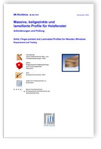 Merkblatt: ift-Richtlinie HO-10/1 - Massive, keilgezinkte und lamellierte Profile für Holzfenster. Anforderungen und Prüfung