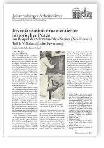 Merkblatt: Inventarisation ornamentierter historischer Putze am Beispiel des Schwalm-Eder-Kreises (Nordhessen). Teil 1: Volkskundliche Bewertung
