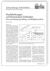 Merkblatt: Dachdeckungen auf historischen Gebäuden. Natursteindeckung: Solling- und Kalkplattendach