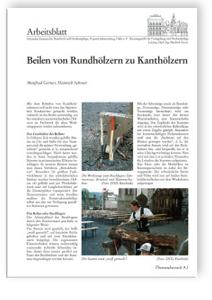 Merkblatt: Beilen von Rundhölzern zu Kanthölzern
