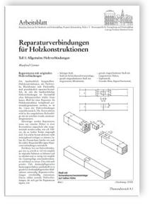 Merkblatt: Reparaturverbindungen für Holzkonstruktionen