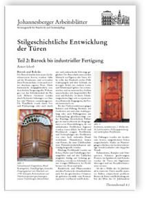 Merkblatt: Stilgeschichtliche Entwicklung der Türen. Teil 2: Barock bis industrieller Fertigung