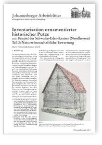 Merkblatt: Inventarisation ornamentierter historischer Putze am Beispiel des Schwalm-Eder-Kreises (Nordhessen). Teil 2: Naturwissenschaftliche Bewertung