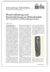 Merkblatt: Wandverkleidung und Dacheindeckung aus Holzschindeln. Teil 1: Geschichte und Herstellungstechniken