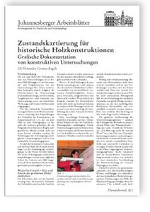 Merkblatt: Zustandskartierung für historische Holzkonstruktionen. Grafische Dokumentation von konstruktiven Untersuchungen