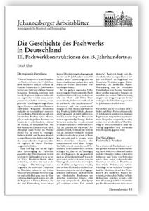 Merkblatt: Die Geschichte des Fachwerks in Deutschland. <br>3. Fachwerkkonstruktionen des 15. Jahrhunderts (1)