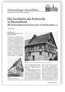 Merkblatt: Die Geschichte des Fachwerks in Deutschland. <br>3. Fachwerkkonstruktionen des 15. Jahrhunderts (2)