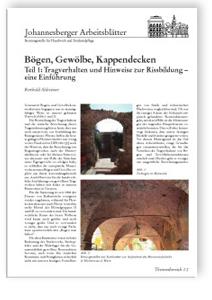 Merkblatt: Bögen, Gewölbe, Kappendecken. Teil 1: Tragverhalten und Hinweise zur Rissbildung - eine Einführung