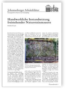 Merkblatt: Handwerkliche Instandsetzung freistehender Natursteinmauern