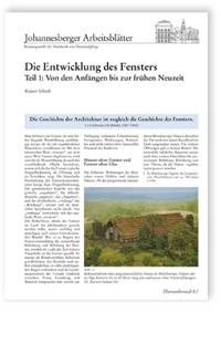 Merkblatt: Die Entwicklung des Fensters. Teil 1: Von den Anfängen bis zur frühen Neuzeit