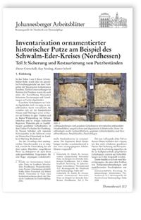 Merkblatt: Inventarisation ornamentierter historischer Putze am Beispiel des Schwalm-Eder-Kreises (Nordhessen). Teil 3: Sicherung und Restaurierung von Putzbeständen