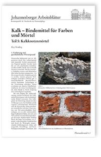 Merkblatt: Kalk - Bindemittel für Farben und Mörtel. Teil 5: Kalkknotenmörtel