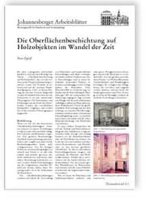 Merkblatt: Die Oberflächenbeschichtung auf Holzobjekten im Wandel der Zeit