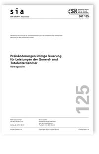 Norm: SIA 125:2017. Preisänderungen infolge Teuerung für Leistungen der General- und Totalunternehmer. Vertragsnorm