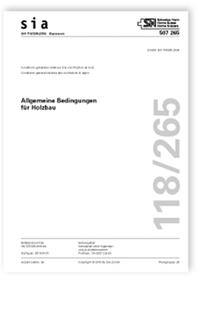 Norm: SIA 118/265:2018. Allgemeine Bedingungen für Holzbau