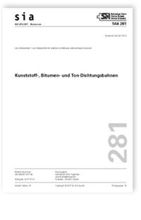 Norm: SIA 281:2017. Kunststoff-, Bitumen- und Ton-Dichtungsbahnen