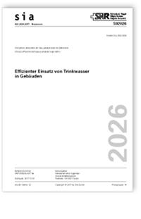 Merkblatt: SIA Merkblatt 2026:2017. Effizienter Einsatz von Trinkwasser in Gebäuden
