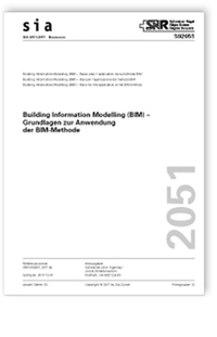 Merkblatt: SIA Merkblatt 2051:2017. Building Information Modelling (BIM) - Grundlagen zur Anwendung der BIM-Methode