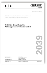 Merkblatt: SIA Merkblatt 2039:2016. Mobilität - Energiebedarf in Abhängigkeit vom Gebäudestandort