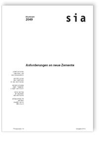 Merkblatt: SIA Merkblatt 2049, Ausgabe 2014. Anforderungen an neue Zemente