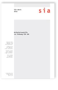 Norm: SIA 108-K:2018. Kalkulationshilfe zur Ordnung SIA 108
